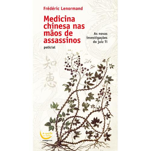 MEDICINA CHINESA NAS MÃOS DE ASSASSINOS – A noite no Bolso