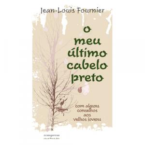 Capa do livro O Meu Último Cabelo Preto, de Jean-Louis Fournier. Europress - Fora de Série