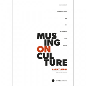 Capa do livro Musing on Culture - Management, Communications and Our Relationship With People, de Maria Vlachou. Bypass Editions