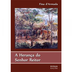 Capa do livro A Herança do Senhor Reitor, de Fina d'Armada. Evolua Edições