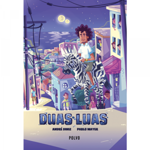 Capa do livro Duas Luas, de André Diniz e Pablo Mayer. Polvo Editora