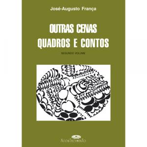 Capa do livro Outras Cenas Quadros e Contos, Segundo Volume, de José-Augusto França. Acontecimento