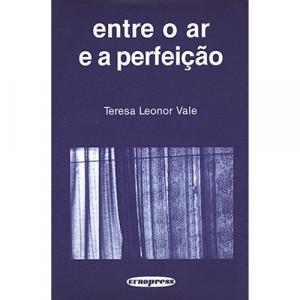 Capa do livro Entre o Ar e a Perfeição, de Teresa Leonor Vale. Europress - O sol no tecto