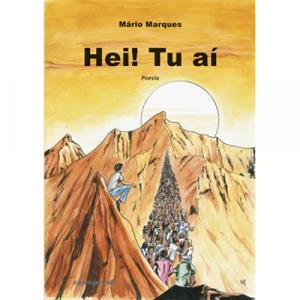 Capa do livro Hei! Tu aí, de Mário Marques. Europress - Povoação