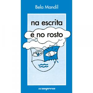 Capa do livro Na Escrita e no Rosto, de Bela Mandil. Europress - O sol no tecto