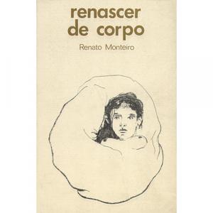 Capa do livro Renascer de Corpo, de Renato Monteiro. O sol no tecto