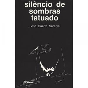 Capa do livro Silêncio de Sombras Tatuado, de José Duarte Saraiva. Europress - O sol no tecto