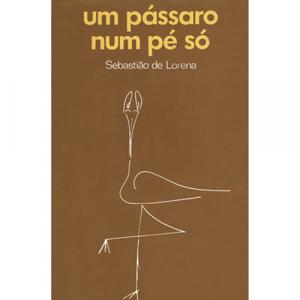 Capa do livro Um Pássaro num Pé Só, de Sebastião de Lorena. Europress - O sol no tecto