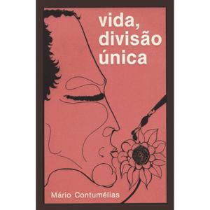Capa do livro Vida, Divisão Única, de Mário Contumélias. Europress - O sol no tecto