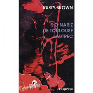 Capa do livro Rusty Brown e o Nariz de Toulouse Lautrec. Europress - BolsoNoite