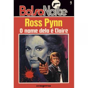 Capa do livro O Nome Dela é Claire, de Ross Pynn. Europress - BolsoNoite