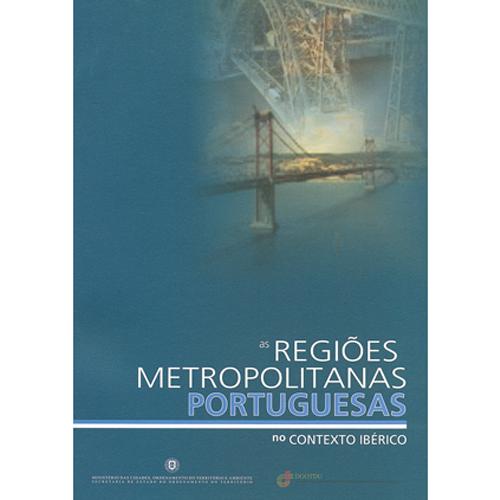 AS REGIÕES METROPOLITANAS PORTUGUESAS – DGOTDU