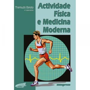 Capa do livro Actividade Física e Medicina Moderna, de Themudo Barata e Colaboradores. Europress - Sobre(o)viver