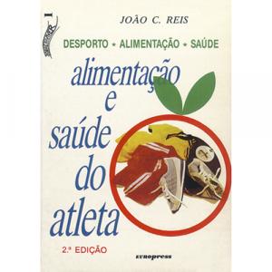 Capa do livro Alimentação e Saúde do Atleta, de João C. Reis. Europress - Sobre(o)viver