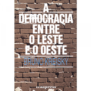 Capa do livro A Democracia entre o Leste e o Oeste, de Bruno Kreisky. Europress - Europamundo