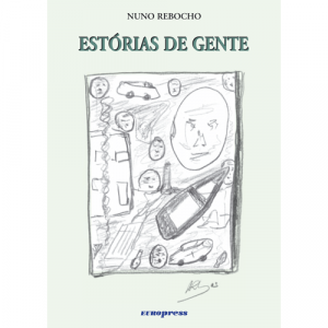 Capa do livro Estórias de Gente, de Nuno Rebocho. Europress - Povoação