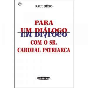 Capa do livro Para um Diálogo com o Sr. Cardeal Patriarca, de Raul Rêgo. Europress - História Viva