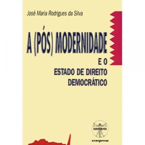 Capa do livro A (Pós) Modernidade e o Estado de Direito Democrático, de José Rodrigues Maria da Silva. Europress - Europamundo