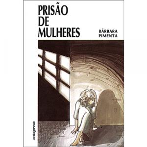 Capa do livro Prisão de Mulheres, de Bárbara Pimenta. Europress - Quotidiano