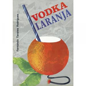 Capa do livro Vodka Laranja, de Fernando Tavares Rodrigues. Europress - Europamundo
