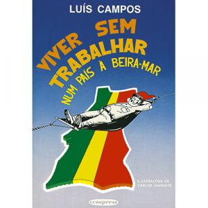 Capa do livro Viver Sem Trabalhar num País à Beira-Mar, de Luís Campos. Europress - Quotidiano