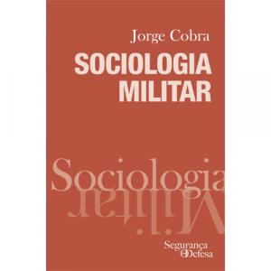 Capa do livro Sociologia Militar, de Jorge Cobra. Segurança e Defesa. Diário de Bordo
