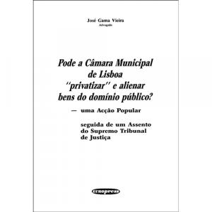 """Capa do livro Pode a Câmara Municipal de Lisboa """"privatizar"""" e alienar bens do domínio público?, de José Gama Vieira. Europress - Progresso do Direito"""