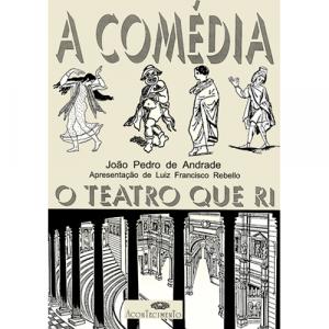 Capa do livro A Comédia - O Teatro que Ri, de João Pedro de Andrade. Acontecimento
