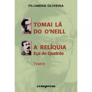 Capa do livro Tomai Lá do O'Neill e A Relíquia, de Eça de Queirós, de Filomena Oliveira. Europress - Máscara