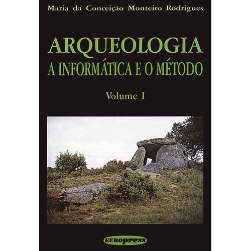 ARQUEOLOGIA: A INFORMÁTICA E O MÉTODO (VOLUME I) – Universidades