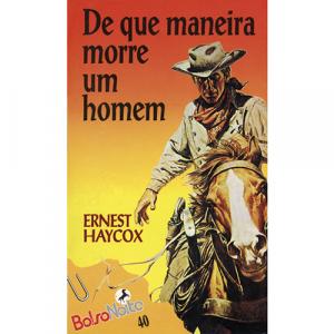 Capa do livro De que Maneira Morre um Homem, de Ernest Haycox. Europress - BolsoNoite