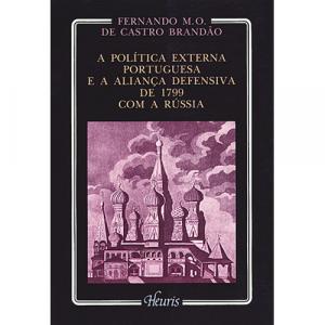 Capa do livro A Política Externa Portuguesa e a Aliança Defensiva de 1799 com a Rússia, de Fernando M. O. de Castro Brandão. Europress - Heuris
