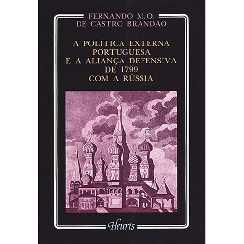 A POLÍTICA EXTERNA PORTUGUESA E A ALIANÇA DEFENSIVA DE 1799 COM A RÚSSIA – Heuris