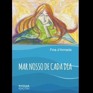 Capa do livro Mar Nosso de Cada Dia, de Fina d'Armada. Evolua Edições