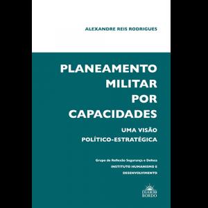 Capa do livro Planeamento Militar por Capacidades - Uma Visão Político-Estratégica. Diário de Bordo