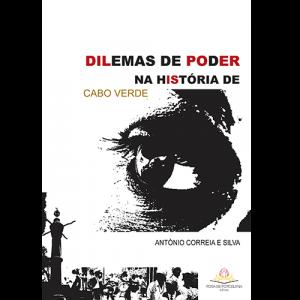Capa do livro Dilemas de Poder na História de Cabo Verde, de António Correia e Silva. Rosa de Porcelana Editora