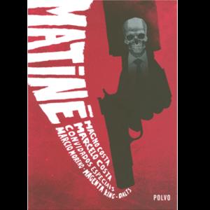 Capa do livro Matiné. de Magno Costa, Marcelo Costa, Marcio Moreno, Magenta King e Dalts. Polvo Editora