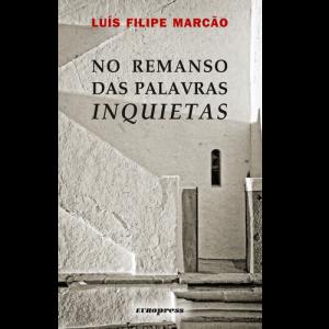 Capa do livro No Remanso das Palavras Inquietas, de Luís Filipe Marcão. Europress Editora