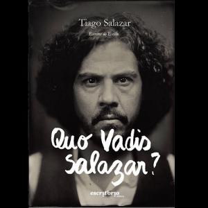 Capa do livro Quo Vadis Salazar? Escritos do Exílio, de Tiago Salazar. Escritório Editora
