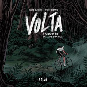 Capa do livro Volta - O Segredo do Vale das Sombras, de André Oliveira e André Caetano. Polvo Editora