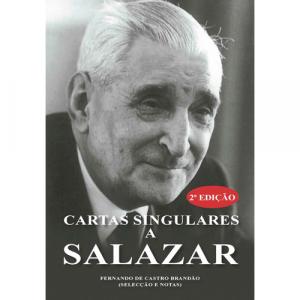 Capa do livro Cartas Singulares a Salazar, 2ª Edição, de Fernando de Castro Brandão