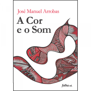 Capa do livro A Cor e o Som, de José Manuel Arrobas. Escritório Editora
