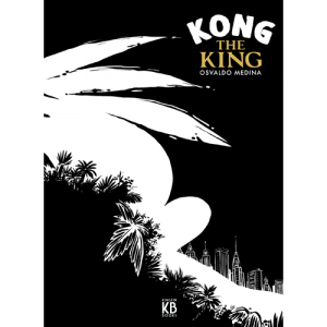 Capa do livro Kong the King, de Osvaldo Medina. Kingpin Books