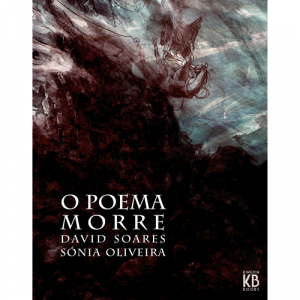 Capa do livro O Poema Morre, de David Soares e Sónia Oliveira. Kingpin Books