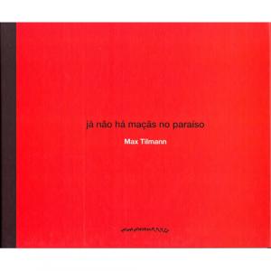 Capa do livro Já Não Há Maçãs no Paraíso, de Max Tilmann. Chili com Carne