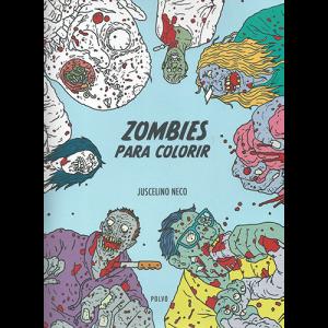 Capa do livro Zombies para Colorir, de Juscelino Neco. Polvo Editora
