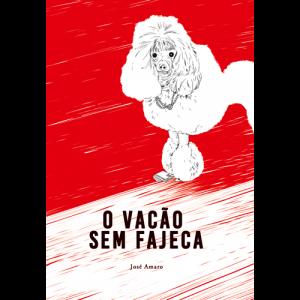 Capa do livro O Vacão Sem Fajeca, de José Amaro. El Pep Books
