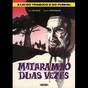 Capa do livro Mataram-no Duas Vezes - A Lei do Trabuco e do Punhal, de Luís Avelar e Pedro Massano. Europress Editora