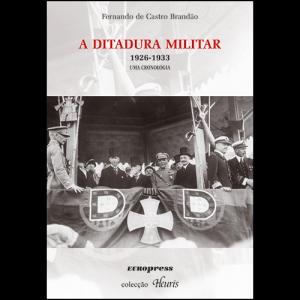 Capa do livro A Ditadura Militar 1926-1933 - Uma Cronologia, de Fernando de Castro Brandão. Europress