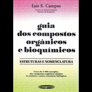 Capa do livro Guia dos Compostos Orgânicos - Estruturas e Nomenclatura, de Luis S. Campos. Europress
